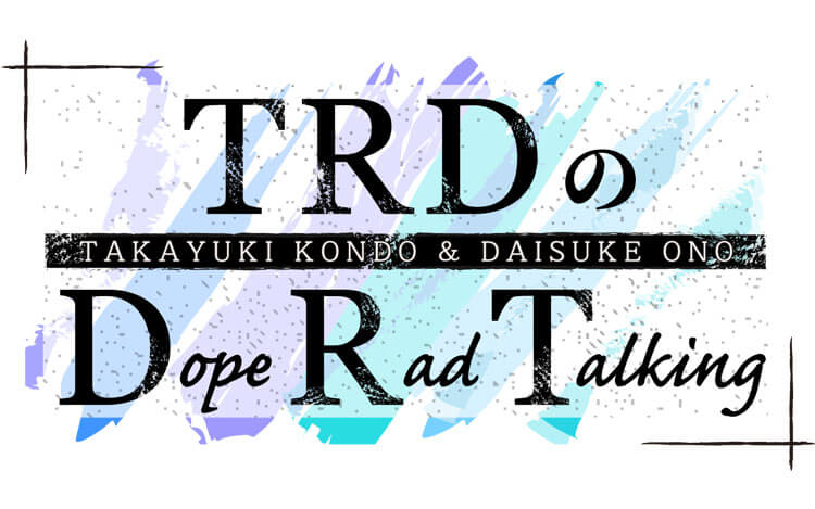 TRDのDope Rad Talking